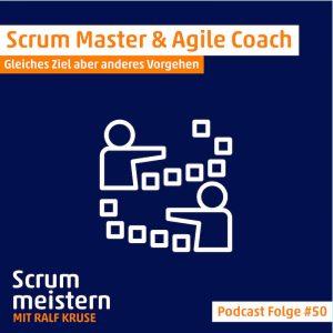 Scrum Master vs Agile Coach: Scrum meistern Podcast-Folge